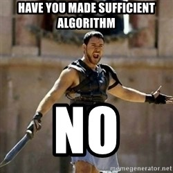 GLADIATOR - Have you made sufficient algorithm No