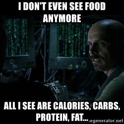 Matrix Cypher - I don't even see food anymore all I see are calories, carbs, protein, fat...