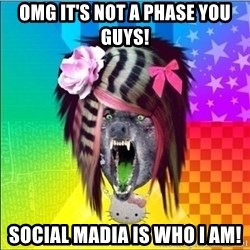 Scene Wolf - omg it's not a phase you guys! social madia is who I am!