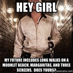 Ryan Gosling  - Hey girl my future includes long walks on a moonlit beach, margaritas, and three screens.  does yours?