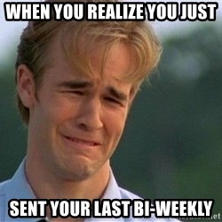 Crying Man - When you realize you just sent your last bi-weekly