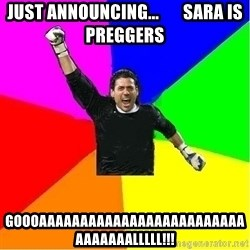 cool_goalkeeper - JUST ANNOUNCING...       SARA IS PREGGERS GOOOAAAAAAAAAAaAAAAAAAAAAAAAAAAAAAAALLLLL!!!
