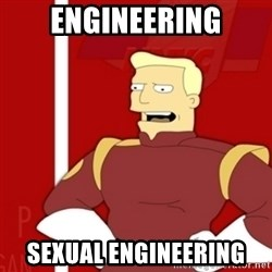 Zapp Brannigan - Engineering Sexual Engineering