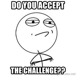 Challenge Accepted HD 1 - do you accept the challenge??