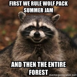 evil raccoon - first we rule wolf pack summer jam and then the entire forest