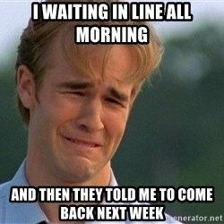 Crying Man - I waiting in line all morning and then they told me to come back next week