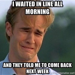 Crying Man - I waited in line all morning and they told me to come back next week