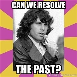 Jim Morrison - can we resolve The past?