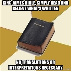 Denial Bible - King James Bible, simply read and believe what's written No translations or interpretations necessary