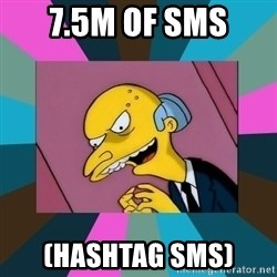 Mr. Burns - 7.5M of SMS (Hashtag SMS)