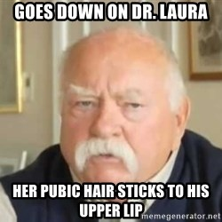 Wilford Brimley Diabeetus - goes down on dr. laura her pubic hair sticks to his upper lip