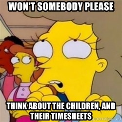 Helen Lovejoy - Won't somebody please think about the children, and their timesheets