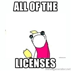sad do all the things - ALL OF THE LICENSES
