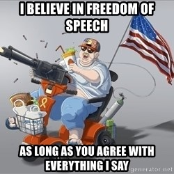 mr.merica - I believe in freedom of speech As long as you agree with everything I say
