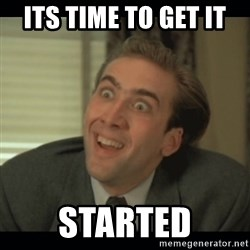 Nick Cage - its time to get it  started