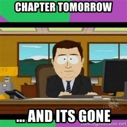south park it's gone - CHAPTER TOMORROW  ... AND ITS GONE