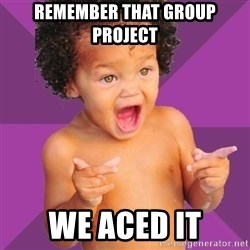 Baby $wag - Remember that group project we aced it