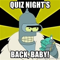 Bender IMHO - Quiz Night's Back, Baby!