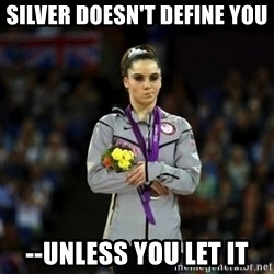Unimpressed McKayla Maroney - Silver doesn't define you --unless you let it