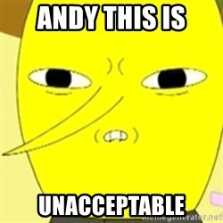 LEMONGRAB - ANDY THIS IS UNACCEPTABLE