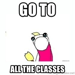 sad do all the things - Go to All the classes