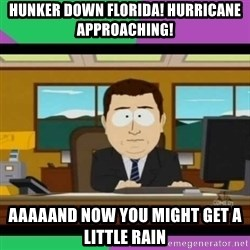 south park it's gone - hunker down florida! hurricane approaching! aaaaand now you might get a little rain