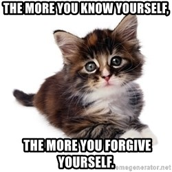 fyeahpussycats - The more you know yourself,  the more you forgive yourself.