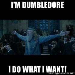 dumbledore24 - I'm Dumbledore I do what I want!