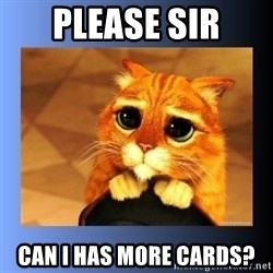 puss in boots eyes 2 - please sir can i has more cards?