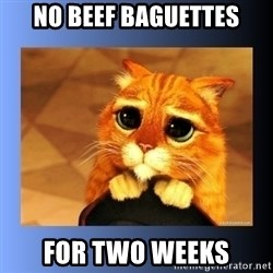 puss in boots eyes 2 - No beef baguettes for two weeks