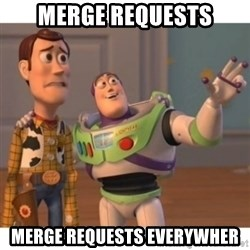 Toy story - Merge requests Merge requests everywher