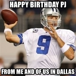 Tonyromo - Happy Birthday PJ From Me and of Us in Dallas
