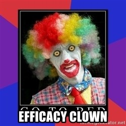 go to bed clown  -  efficacy clown
