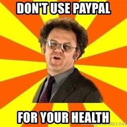 Dr. Steve Brule - DON'T USE PAYPAL FOR YOUR HEALTH