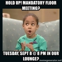 Raven Symone - Hold Up! Mandatory Floor Meeting? Tuesday, Sept 8 @ 8 PM in our Lounge?