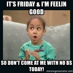 Raven Symone - IT'S FRIDAY & i'M FEELIN GOOD SO DON'T COME AT ME WITH NO BS TODAY!
