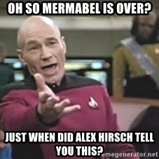 Picard Wtf - Oh so Mermabel is over? just when did Alex Hirsch tell you this?