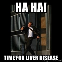 HaHa! Time for X ! - HA HA! TIME FOR LIVER DISEASE
