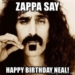 Frank Zappa - zappa say happy birthday neal!