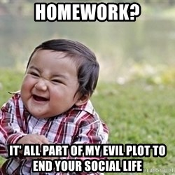 evil asian plotting baby - Homework? It' all part of my evil plot to end your social life