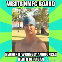 Nek minnit man - visits nmfc board nekminit wrongly announces death of pagan