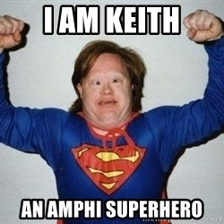 super retard - I am Keith An Amphi superhero