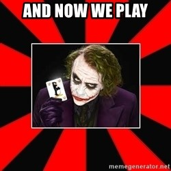 Typical Joker - and now we play