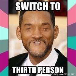 woll smoth - SWITCH TO THIRTH PERSON
