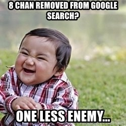 evil asian plotting baby - 8 Chan removed from google search? One less enemy...