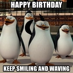 Madagascar Penguin - Happy birthday keep smiling and waving
