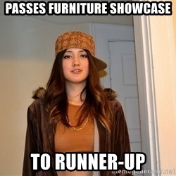 scumbag stacy - passes furniture showcase to runner-up