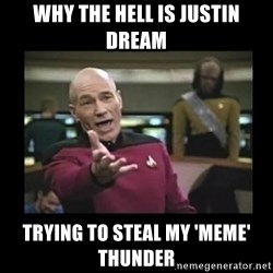 Patrick Stewart 101 - Why the hell is Justin Dream Trying to steal my 'meme' thunder