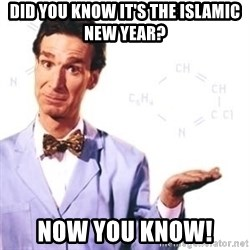 Bill Nye - Did You Know it's the Islamic New Year? Now You Know!