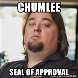 chumlee - Chumlee Seal of Approval
